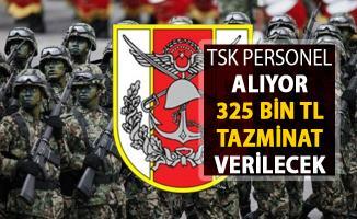 Türk Silahlı Kuvvetlerine (TSK) Personel Alımı Yapacak ! 325 Bin TL Tazminat Verilecek