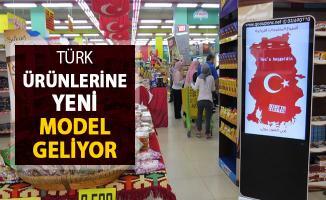 Türk Ürünlerine Yeni Model Geliyor !