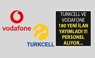 Turkcell ve Vodafone Personel Alıyor- 180 Yeni İlan Yayımlandı- Turkcell Personel Alımı- Vodafone Personel Alımı