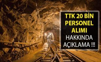 Türkiye Taş Kömürü Kurumuna (TTK) 20 Bin Personel Alımı Yapılacak Mı? TTK Personel Alımı 2019