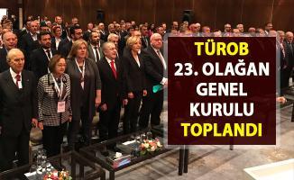 TÜROB 23. Olağan Genel Kurulu toplandı!..