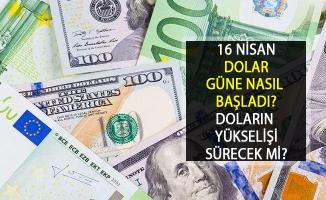 16 Nisan 2019 Dolar Bugün Kaç TL? Dolar Neden Yükseliyor? 1 Dolar Kaç TL?