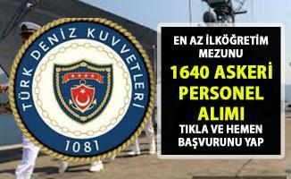 1640 Askeri personel alımı! Deniz Kuvvetleri Komutanlığı erbaş alımı başvurusu