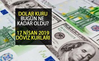 17 Nisan 2019 Dolar Kuru Bugün Ne Kadar? 1 Dolar Kaç TL Oldu?