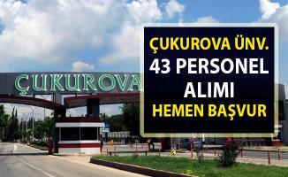 2019 Akademik Personel Alımı! Çukurova Üniversitesi 43 Öğretim Görevlisi Alımı Başvurusu Başladı..