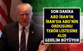 ABD ve İran hükümeti karşılıklı olarak birbirlerinin ordularını terör listesine aldı!..