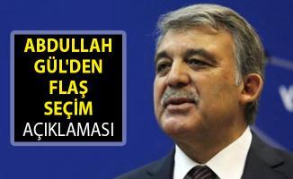 Abdullah Gül'den Son Dakika Seçim Açıklaması!