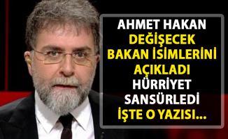 Ahmet Hakan'ın sansürlenen yazısı! Hangi Bakanlar değişecek?