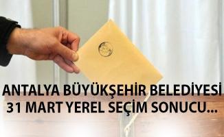 Antalya 31 Mart 2019 Yerel Seçim Sonuçları Belli Oldu- Antalya'da Hangi Aday Kazandı?
