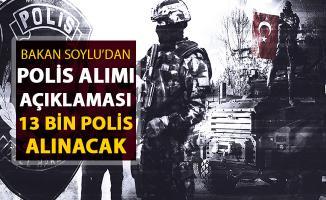 Bakan Soylu'dan Polis Alımı Açıklaması: 13 Bin Polis Alımı Yapılacak