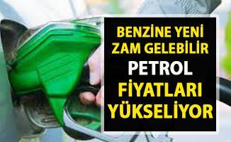 Benzine zam gelebilir! Petrol fiyatları yükselişte!..