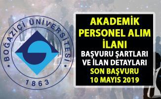 Boğaziçi Üniversitesi Akademik Personel Alımı ilanı yayımladı!..