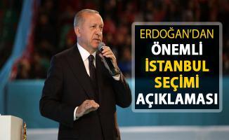 Cumhurbaşkanı Erdoğan'dan Önemli İstanbul Açıklaması !