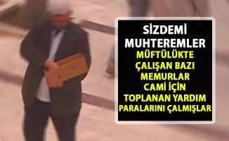 Denizli Çivril İlçe Müftülüğü'nde hırsızlık suçlamasıyla 2 memur tutuklandı!..