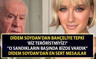 """Devlet Bahçeli'ye bir tepkide Didem Soydan'dan: """"Biz terörist miyiz?"""""""