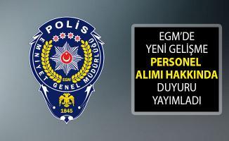 Emniyet Genel Müdürlüğü (EGM) Personel Alımı Hakkında Duyuru Yayımladı! EGM Personel Alımı Süreci