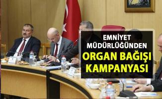 Emniyet Genel Müdürü Celal Uzunkaya organ bağışı kampanyası düzenleyeceklerini açıkladı
