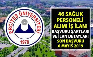 Erciyes Üniversitesi personel alımı iş ilanı! 46 Sağlık personeli alımı yapılacaktır...