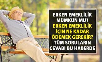 Erken emeklilik mümkün mü? Erken emeklilik hesaplaması nasıl yapılır?