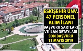 Eskişehir Üniversitesi akademik personel alım ilanı! 47 öğretim üyesi alımı yapılacaktır