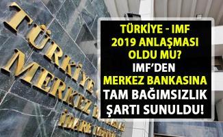 IMF Türkiye 2019 Anlaşması! IMF'den Merkez Bankası'na tam bağımsızlık uyarısı..