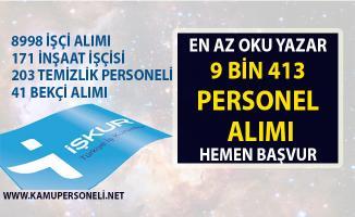 İŞKUR tarafından 9 bin 413, vasıflı vasıfsız işçi alımı ve personel alımı yapılacaktır! 2019 nisan ayı iş ilanları!..