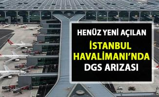İstanbul Havalimanı'nda skandal arıza!..