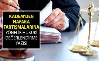 KADEM'den Nafaka Tartışmalarına Yönelik Hukuki Değerlendirme Yazısı