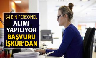 Kamu ve Özel Sektöre 64 Bin Personel Memur Alımı Yapılıyor ! Başvurular İŞKUR Üzerinden
