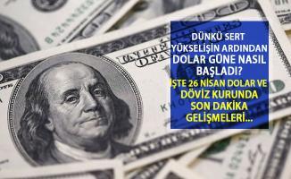 Merkez Bankası'nın Kararı Ardından Sert Yükselen Dolar Bugün Ne Durumda? İşte 26 Nisan Canlı Dolar Kuru ve Piyasaların Son Durumu...