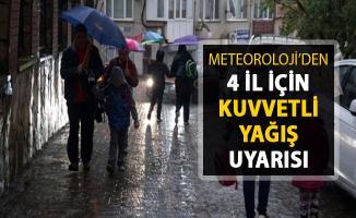 Meteoroloji'den 4 İl İçin Kuvvetli Yağış Uyarısı