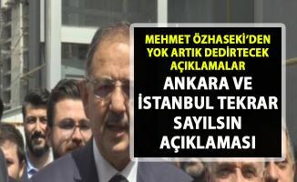 Özhaseki'den Ankara ve İstanbul oyları tekrar sayılsın teklifi!..