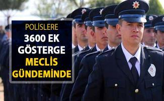 Polislere 3600 Ek Gösterge Meclis Gündemine Getirildi