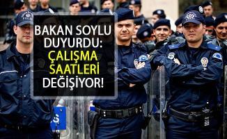 Polislerin Çalışma Saatleri Değişiyor! Bakan Soylu duyurdu...