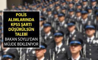 POMEM Polis Alımlarında KPSS Şartı Düşürülsün Talebi! Bakan Soylu'dan Müjde Bekleniyor