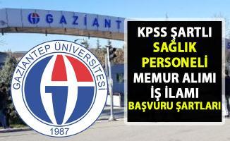 Sağlık personeli alımı iş ilanı! Gaziantep Üniversitesi'ne memur alımı yapılacaktır!..