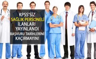 Şehir Hastanelerine KPSS'siz Sağlık Personeli Alımı İlanları Açıldı! Başvuru Tarihlerini Kaçırmayın...