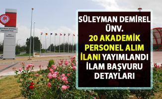 Süleyman Demirel Üniversitesi akademik personel alımı ilanı! 20 öğretim görevlisi alımı yapılacaktır!.