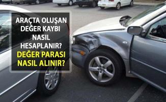 Trafik Kazası Yapan, Arabasının Değeri Düşenler Dikkat! Değer Parası Nasıl Alınır?