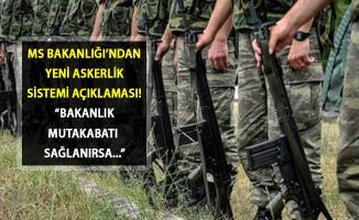 TSK'dan FETÖ İhracı Açıklaması! MS Bakanlığı Yeni Askerlik Sistemi Son Durum Hakkında Bilgi Verdi