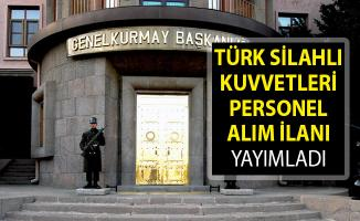 Türk Silahlı Kuvvetleri Kamu Personeli Alım İlanı Yayımladı- TSK Personel Alımı 2019- TSK İşçi Alımı Başvuru Formu