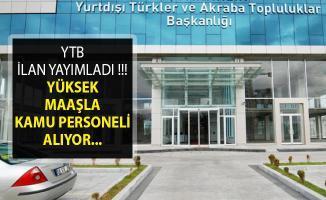Yurtdışı Türkler Ve Akraba Topluluklar Başkanlığı Yüksek Maaşla Kamu Personeli Alımı İçin İlan Yayımladı