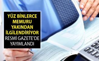 Yüz Binlerce Memuru Yakından İlgilendiren Karar Resmi Gazete'de Yayımlandı