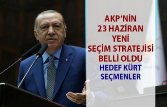 AKP'nin 23 Haziran seçim stratejisi belli oldu!