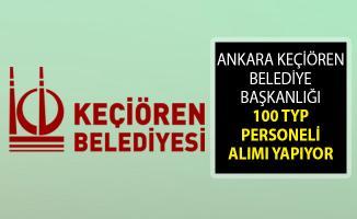 Ankara Keçiören Belediye Başkanlığı 100 TYP Personeli Alım İlanı Yayımladı! İŞKUR Ankara TYP Personel Alım İlanları 2019
