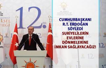Cumhurbaşkanı Erdoğan, suriyelilerin dönmeleri için imkan sağlayacaklarını söyledi