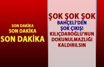 Devlet Bahçeli'den şok teklif: Kılıçdaroğlu'nun dokunulmazlığı kaldırılsın