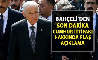 Devlet Bahçeli'den son dakika Cumhur İttifakı açıklaması!..