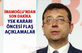 Ekrem İmamoğlu'ndan YSK istanbul kararı öncesi flaş açıklamalar