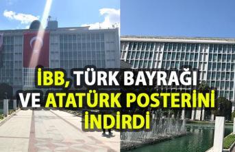 İBB binasına asılan Türk Bayrağı Ve Atatürk posteri indirildi!